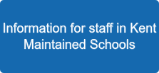 Information for staff in Kent Maintained Schools