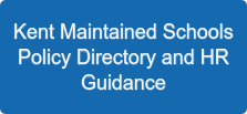 Kent Maintained Schools Policy Directory and HR Guidance