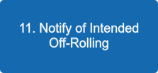 11. Notify of Intended Off-Rolling